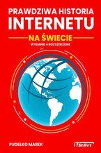 Okładka książki Prawdziwa Historia Internetu na Świecie - wydanie 4 rozszerzone