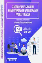 Okładka książki Zarządzanie sieciami komputerowymi w programie Packet Tracer - Wiadomości zaawansowane