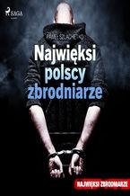 Okładka książki/ebooka Najwięksi polscy zbrodniarze