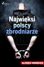 Okładka książki/ebooka Największe. Najwięksi polscy zbrodniarze (#2)