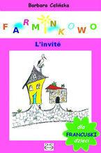 Farminkowo. L'invité (Francuski dla dzieci)