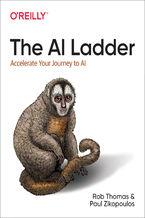 Okładka książki The AI Ladder. Accelerate Your Journey to AI