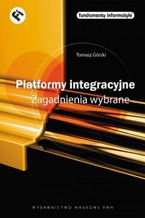 Okładka książki Platformy integracyjne Zagadnienia wybrane