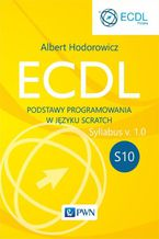Okładka książki ECDL S10. Podstawy programowania w języku Scratch