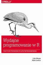 Okładka książki Wydajne programowanie w R. Praktyczny przewodnik po lepszym programowaniu