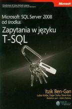 Okładka książki Microsoft SQL Server 2008 od środka: Zapytania w języku T-SQL