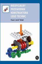 Okładka książki Nieoficjalny przewodnik konstruktora Lego Technic