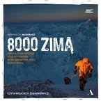 Okładka książki/ebooka 8000 zimą. Walka o najwyższe szczyty świata w najokrutniejszej porze roku