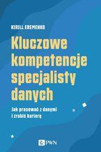 Okładka książki Kluczowe kompetencje specjalisty danych