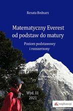 Okładka książki Matematyczny Everest od podstaw do matury. Poziom podstawowy i rozszerzony