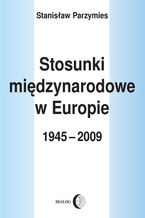 Stosunki międzynarodowe w Europie 1945-2009