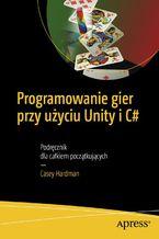 Okładka książki Programowanie gier przy użyciu Unity i C#