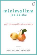 Minimalizm po polsku, czyli jak uczynić życie prostszym