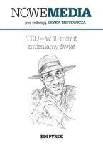 NOWE MEDIA pod redakcją Eryka Mistewicza: TED  w 18 minut zmieniamy świat