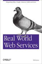 Okładka książki Real World Web Services. Integrating EBay, Google, Amazon, FedEx and more