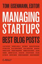 Okładka książki Managing Startups: Best Blog Posts