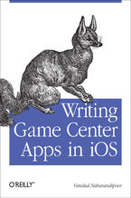 Okładka książki Writing Game Center Apps in iOS. Bringing Your Players Into the Game