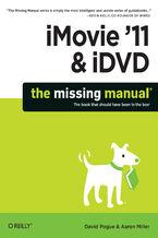 Okładka książki iMovie '11 & iDVD: The Missing Manual