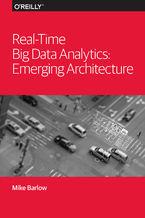 Okładka książki Real-Time Big Data Analytics: Emerging Architecture