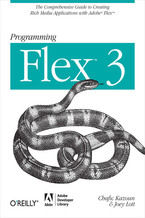 Okładka książki Programming Flex 3. The Comprehensive Guide to Creating Rich Internet Applications with Adobe Flex