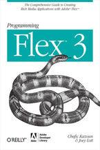 Okładka książki Programming Flex 3. The Comprehensive Guide to Creating Rich Internet Applications with Adobe Flex