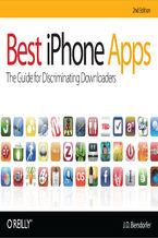 Okładka książki Best iPhone Apps. The Guide for Discriminating Downloaders. 2nd Edition