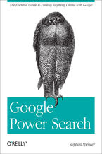 Okładka książki Google Power Search. The Essential Guide to Finding Anything Online with Google
