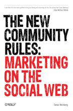 Okładka książki The New Community Rules. Marketing on the Social Web