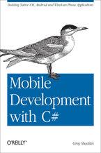 Okładka książki Mobile Development with C#. Building Native iOS, Android, and Windows Phone Applications