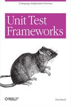 Okładka książki Unit Test Frameworks. Tools for High-Quality Software Development