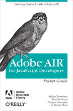 AIR for Javascript Developers Pocket Guide. Getting Started with Adobe AIR