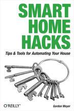 Okładka książki Smart Home Hacks. Tips & Tools for Automating Your House