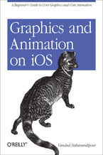 Okładka książki Graphics and Animation on iOS. A Beginner's Guide to Core Graphics and Core Animation