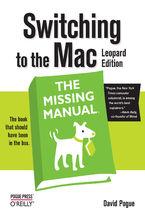 Okładka książki Switching to the Mac: The Missing Manual, Leopard Edition. Leopard Edition