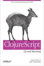 Okładka książki ClojureScript: Up and Running. Functional Programming for the Web