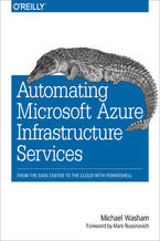 Okładka książki Automating Microsoft Azure Infrastructure Services. From the Data Center to the Cloud with PowerShell