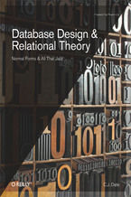 Okładka książki Database Design and Relational Theory. Normal Forms and All That Jazz