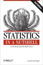 Okładka książki Statistics in a Nutshell. A Desktop Quick Reference. 2nd Edition