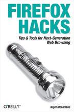Okładka książki Firefox Hacks. Tips & Tools for Next-Generation Web Browsing