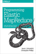 Programming Elastic MapReduce. Using AWS Services to Build an End-to-End Application