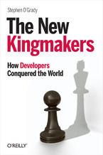 Okładka książki The New Kingmakers. How Developers Conquered the World