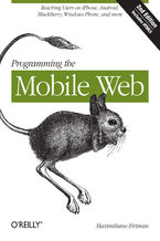 Okładka książki Programming the Mobile Web. Reaching Users on iPhone, Android, BlackBerry, Windows Phone, and more. 2nd Edition