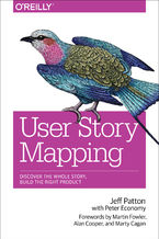Okładka książki User Story Mapping. Discover the Whole Story, Build the Right Product