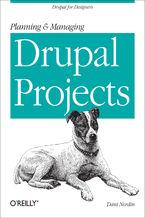 Okładka książki Planning and Managing Drupal Projects. Drupal for Designers