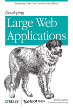 Developing Large Web Applications. Producing Code That Can Grow and Thrive
