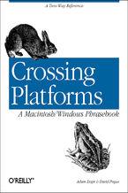 Okładka książki Crossing Platforms A Macintosh/Windows Phrasebook. A Dictionary for Strangers in a Strange Land