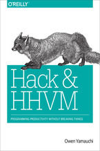 Okładka książki Hack and HHVM. Programming Productivity Without Breaking Things