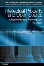 Intellectual Property and Open Source. A Practical Guide to Protecting Code