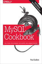 MySQL Cookbook. Solutions for Database Developers and Administrators. 3rd Edition