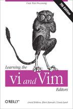 Okładka książki Learning the vi and Vim Editors. Text Processing at Maximum Speed and Power. 7th Edition